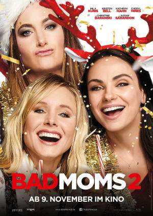 "Film-Plakat zum Film ""Bad Moms 2"". Weiter zur Film-Website »"