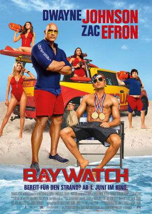 "Film-Plakat zum Film ""Baywatch"". Weiter zur Film-Website »"