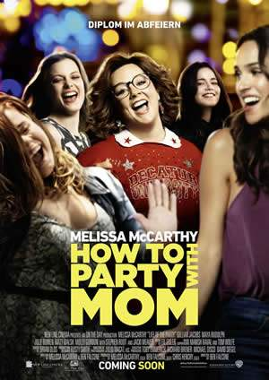 "Film-Plakat zum Film ""How to Party with Mom"". Weiter zur Film-Website »"