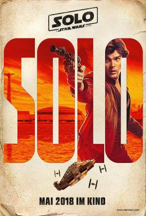 "Film-Plakat zum Film ""Solo: A Star Wars Story"". Weiter zur Film-Website »"