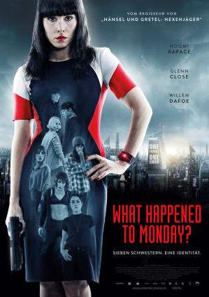 "Film-Plakat zum Film ""What Happened to Monday?"". Weiter zur Film-Website »"